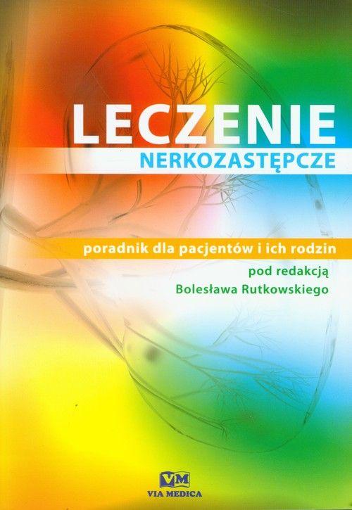 Podręcznik dla pacjentów cierpiących na chorobę nerek